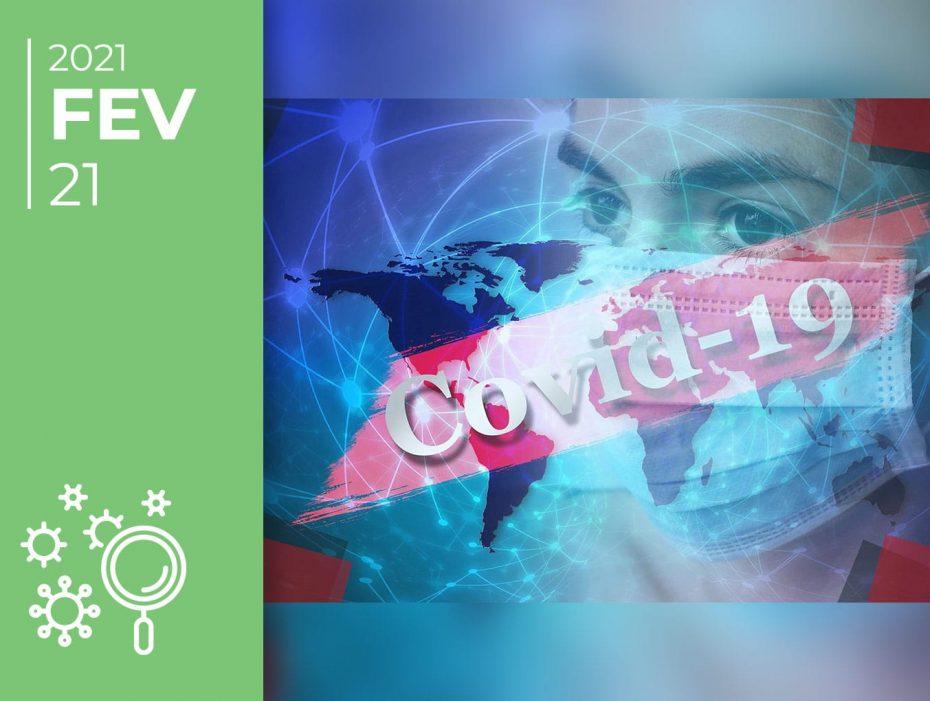 Covid-19 pelo mundo afora: 21-02-21