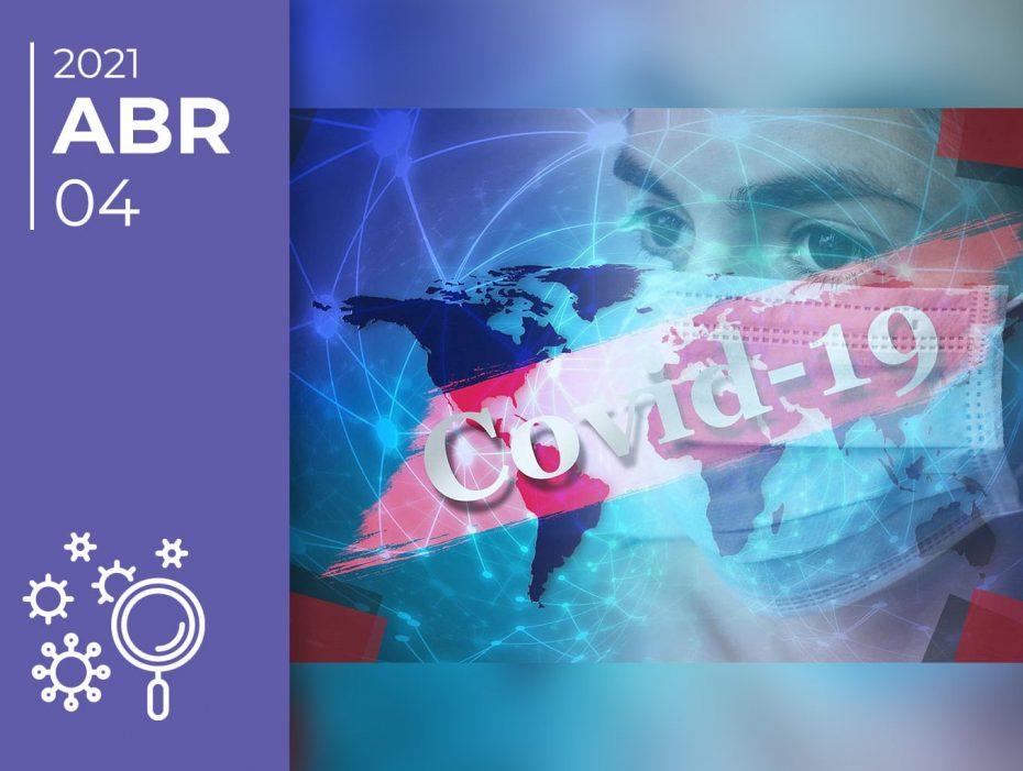 Covid-19 pelo mundo afora: 04-04-21