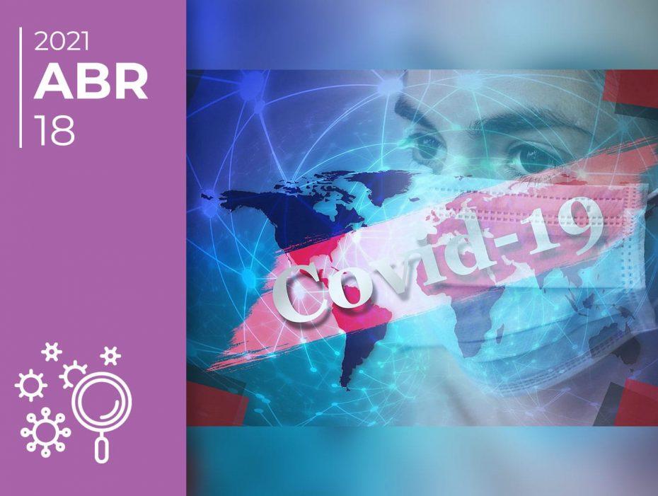 Covid-19 pelo mundo afora: 18-04-21