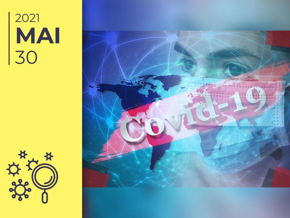Covid-19 pelo mundo afora: 30-05-21